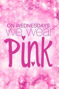On Wednesdays we wear Pink!