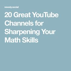 20 Great YouTube Channels for Sharpening Your Math Skills
