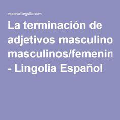 La terminación de adjetivos masculinos/femeninos - Lingolia Español
