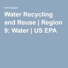 Water Recycling and Reuse | Region 9: Water | US EPA