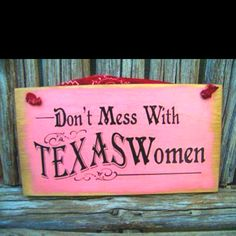 Don't mess with Texas women ...