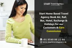 Start Home Based Travel  Agency Book Air, Rail, Bus,  Hotel, Recharge & Holidays  for ur Customers & Earn  Commission. know more visit : http://www.starttravelagency.in/