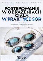 Postępowanie w obrażeniach ciała w praktyce SOR Przemysław Guła, Waldemar Machała