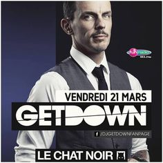 DJ GETDOWN au CHAT NOIR Nancy. Le vendredi 21 mars 2014 à nancy.