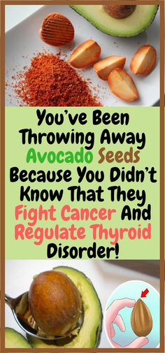 Health Remedies You've Been Throwing Away Avocado Seeds Because You Didn't Know That They Fight Cancer And Regulate Thyroid Disorder! Get Healthy, Healthy Tips, Healthy Herbs, Healthy Weight, Healthy Foods, Health And Wellness, Health Fitness, Health Care, Avocado Health Benefits