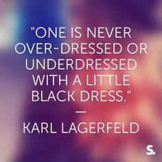 #fashion #quote #lagerfeld #LBD