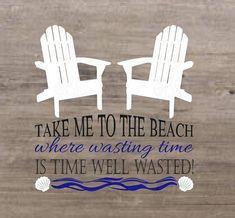 Take Me To The Beach Sign Wasted Time SVG DXF File How To Make Signs, Beach Signs, Take My, Vinyl Projects, Filing, Product Description, Thanksgiving, Cricut, Thanksgiving Celebration