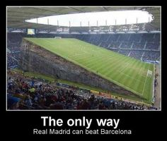 The only way Real Madrid can beat Barcelona and even then Barca will come out on top :) Visca Barca!!!!