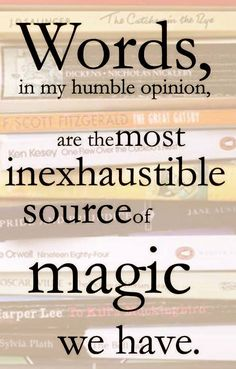 Image result for words are magic quote pic dumbledore