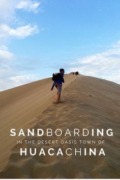 Travel tips l Sandboarding in the Desert Oasis Town of Huacachina, Peru - @tbproject
