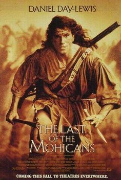 """Last Of The Mohicans"". Daniel Day Lewis."