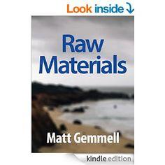 Amazon.com: Raw Materials: Collected Essays eBook: Matt Gemmell: Kindle Store