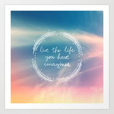 The Life You Have Imagined  Art Print by Galaxy Eyes