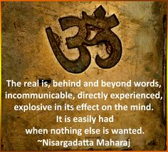 All you need is to be aware of being, not as a verbal statement, but as ever present fact. — Nisargadatta Maharaj