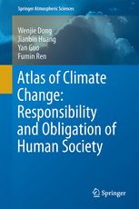 Atlas of Climate Change: Responsibility and Obligation of Human by Wenjie Dong et al Science Library / QC 903 .D66 2016