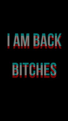 I am back bitches - bitches Conversation Dibujo Fille Graphic 597782550524435781 Glitch Wallpaper, Dark Wallpaper Iphone, Words Wallpaper, Funny Phone Wallpaper, Sad Wallpaper, Iphone Background Wallpaper, Funny Wallpapers, Wallpaper Quotes, Wallpaper Samsung