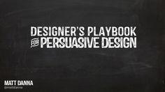 The Designer's Playbook for Persuasive Design - GSummit 2014