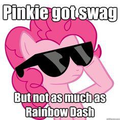 pinkie pie meme | pinkie got swag but not as much as rainbow dash - Pinkie Pie with ...