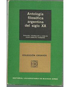 ANTOLOGIA FILOSOFICA ARGENTINA DEL SIGLO XX