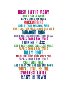 Rhyme: Hush little baby, don& say a word by Mother Goose. Cited in The Dorling Kindersley Book of Nursery Rhymes Connections: Rhyme, parents Silly Songs, Baby Songs, Songs To Sing, Love Songs, Lullaby Songs, Fun Songs, Song Lyrics, Nursery Rhymes Lyrics, Nursery Songs