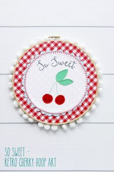 Embroidery Hoop Art Tutorial | So Sweet Retro Cherry Hoop Art by Flamingo Toes for Today's Creative Life. Follow this tutorial and learn how to…