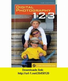 Digital Photography 1, 2, 3 Revised  Updated Taking  Printing Great Pictures (A Lark Photography Book) (9781600594212) Rob Sheppard , ISBN-10: 1600594212  , ISBN-13: 978-1600594212 ,  , tutorials , pdf , ebook , torrent , downloads , rapidshare , filesonic , hotfile , megaupload , fileserve