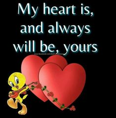 💘 💘 Love You Baby, L Love You, Tweety Bird Quotes, My Everything Quotes, Funny Crush Memes, Eeyore Quotes, Lds Memes, Everyday Quotes, Good Night Wishes