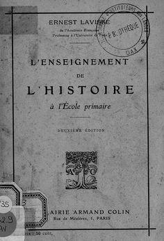 Lavisse, L'Enseignement de l'histoire à l'école primaire (1913)