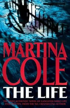 book cover of     The Life     by    Martina Cole
