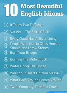 10 most beautiful English idioms                                                                                                                                                      More