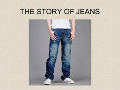 THE STORY OF JEANS