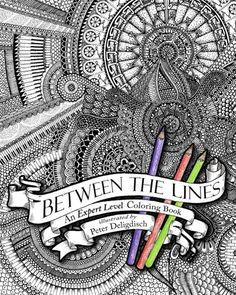 Between the Lines: An Expert Level Coloring Book: Amazon.it: Peter Deligdisch: Libri in altre lingue