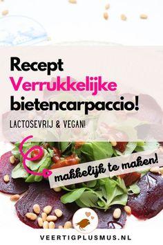 Deze bietencarpaccio is super makkelijk om te maken en smaakt heerlijk! De zoete bietjes in combinatie met de balsamico azijn geven je gerecht een frisse smaak en het is ook nog eens vegan en lactosevrij. Bekijk het recept hier! #bieten #recepten #bietjes #recept #bietencarpaccio #vegan #lactosevrij