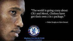 Drogba Eden Hazard Chelsea, Chelsea Fc, Love Affair, Going Crazy, Messi, 2 In, Blood, Soccer, Football