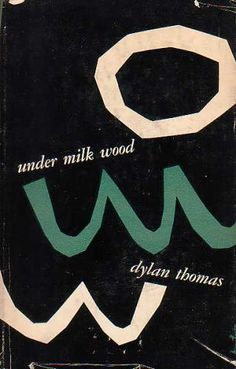 """Under milk wood"" Dylan Thomas"