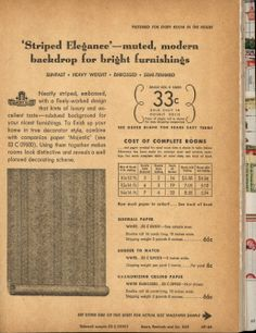 "Sears: Color-perfect wallpapers: color magic for every room, 1948: Striped Elegance, ""preferred for every room in the house."" Described as a ""muted, modern backdrop for bright furnishings."" Goes with companion paper, Majestic."