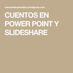 CUENTOS EN POWER POINT Y SLIDESHARE