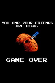 Friday the 13th .. Game over!