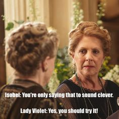 Downton Abbey - Isobel vs. Violet