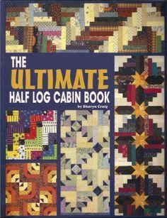 The Ultimate Half Log Cabin Book