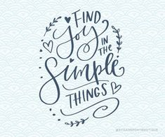 SVG Cuttable Vector – Find Joy in the Simple things – SVG Vector file. Print or Cricut Explore. Calligraphy Quotes Doodles, Brush Lettering Quotes, Hand Lettering Quotes, Typography, Calligraphy Text, Calligraphy Alphabet, Word Doodles, Wreath Drawing, Simple Quotes