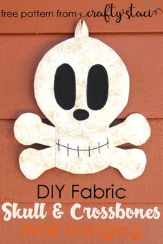 fabric crafts wall Fabric Skull and Crossbones Wall Hanging Crafty Staci Sewing Patterns Free, Free Sewing, Fabric Patterns, Sewing Tutorials, Free Pattern, Craft Tutorials, Craft Ideas, Sewing Ideas, Decorating Ideas