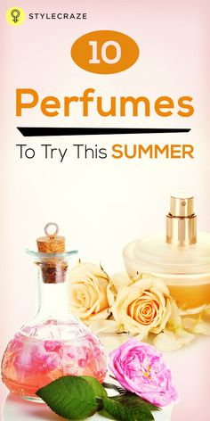 Top 10 Perfumes To Try This Summer: It is a good idea to update your perfume collection with some refreshing perfumes that are suited for the season. The summer perfumes presented here can be used through the year, but are best suited for summers. Best Summer Perfumes For Women: