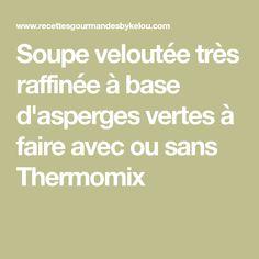 Soupe veloutée très raffinée à base d'asperges vertes à faire avec ou sans Thermomix