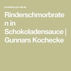 Rinderschmorbraten in Schokoladensauce   Gunnars Kochecke