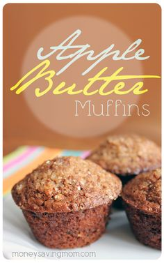 Apple Butter Muffins -- these are delicious and freeze well, too! Just need to figure out what to substitute for the flour so that it will be gluten free