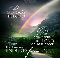 Psalms Oh, give thanks to the LORD, for He is good! For His mercy endures forever. Bible Psalms, Scripture Verses, Bible Scriptures, Bible Quotes, Godly Qoutes, Biblical Verses, Bible Teachings, Psalm 106, Soli Deo Gloria