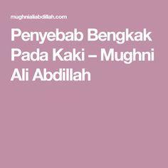 Penyebab Bengkak Pada  Kaki – Mughni Ali Abdillah