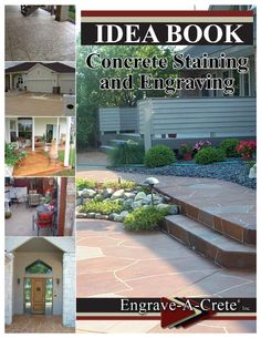 "This is an awesome site for ideas about Concrete Staining. Their ""Concrete Staining and Engraving Idea Book"" from Engrave-A-Crete A beautiful idea book of how people have utilized decorative concrete staining and engraving on existing concrete in their homes, businesses."