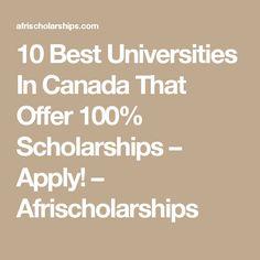 10 Best Universities In Canada That Offer 100% Scholarships – Apply! – Afrischolarships